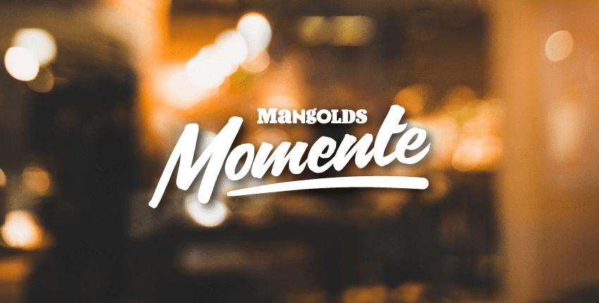 Mangolds-Momente